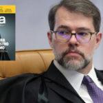 Novo jornalismo de indício e premonição denuncia Dias Toffoli
